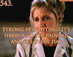 Strong is fighting! It's hard, and it's painful, and it's every day