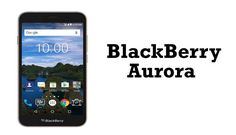 BlackBerry Aurora Release Date ,Price ,Specifications ,Review