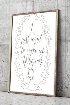 I just want to wake up wherever you are wall art print