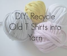 Recycle Old T Shirts into Yarn