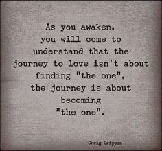 Soulmate Quotes: quotes about finding the one by Love Words Quotes, Wise Words, Me Quotes, Qoutes, Great Quotes, Quotes To Live By, Inspirational Quotes, Meaning Of Life, Note To Self