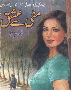 Matti Se Ishq ( مٹی سے عشق اردو ناول از علیم الحق حقی) is written by Aleem ul Haq Haqqi, Social Romantic Urdu Novel, Mitti Say Ishq, Mitti Se Ishq Novel PDF Urdu Novels, Pdf, Romantic, Sayings, Artwork, Books, Livros, Work Of Art, Libros
