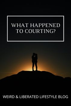 What happened to courting? Thing 1, Top Blogs, Share The Love, Lifestyle Group, Online Entrepreneur, Financial Literacy, Live For Yourself, Cosy, Collaboration