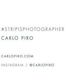#STRIPISPHOTOGRAPHER this week is Carlo Piro - follow  @Carlo Piro