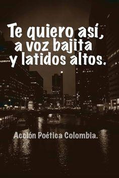 Te quiero así en voz bajita y latidos altos. http://www.gorditosenlucha.com/