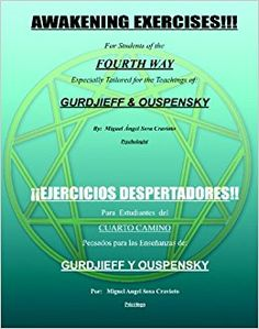 Awakening Exercises: For Students of the Fourth Way: for the teachings of Gurdjieff and Ouspensky (Spanish and English Edition): Miguel Angel Sosa: 9781933983059: Amazon.com: Books