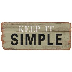 M Home Decor Keep It Simple Wood Sign ($30) ❤ liked on Polyvore featuring home, home decor, wall art, filler, words, wood home decor, word wall art, typography wall art, wooden wall art and quote wall art