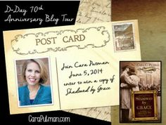 Join Cara Putman on the D-Day 70th Anniversary Blog Tour! Cara shares about the work of the Monument's Men, which inspired her novel, Shadowed by Grace - plus a chance to win the book!