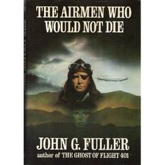 The Airmen Who Would Not Die by John G. Fuller -- a story about how dead aviators communicated with the Edgar Casey society to advance aviation. Helped me process the suicide of a friend. Great Book!