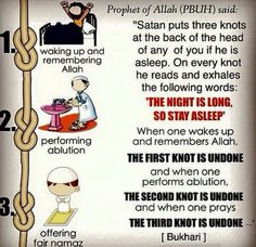 The shaitan puts three knots during your sleep to prevent you from waking up for fajr. Here are the three tips from Prophet Muhammad (PBUH): Islam Religion, Islam Muslim, Islam Quran, Muslim Pray, Islamic Qoutes, Islamic Teachings, Religious Quotes, Arabic Quotes, Reminder Quotes