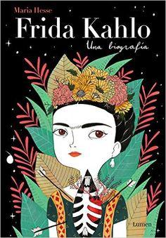 Frida Kahlo. Una biografía (LUMEN): Amazon.es: MARIA HESSE: Libros