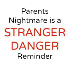 A Reminder About Stranger Danger - Bitch & Whine
