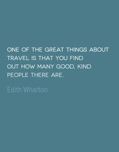 Travel Quote of the Week  http://solotravelerblog.com/travel-quote-kind-people/