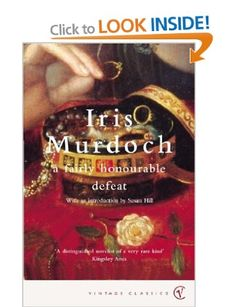 A Fairly Honourable Defeat (Vintage Classics): Amazon.co.uk: Iris Murdoch: Books