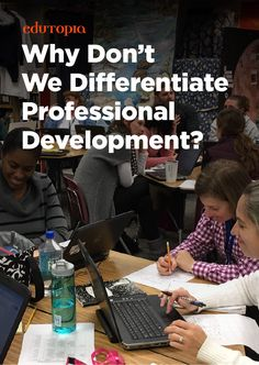 Why doesn't professional development get differentiated? A great PD event can energize & inspire, but the sad fact is that the majority of PDs are repetitive, simplistic, or downright boring. Let's change that!