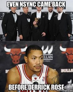 EVEN NSYNC CAME BACK BEFORE DERRICK ROSE -