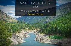 Drive from Salt Lake City to Yellowstone and be sure to take the scenic route to check out a variety of cool towns along the way!