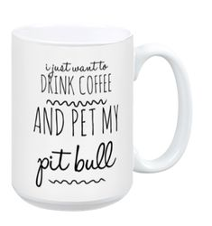 I Just Want to Pet My Pit Bull Mug #pitbull