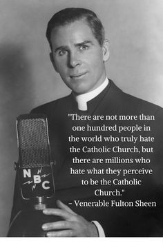 The one and only Fulton J. Sheen.                                                                                                                                                                                 More