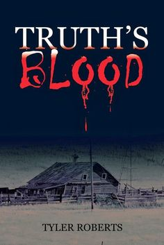 The Bearded Scribe: Book Spotlight: Truth's Blood by Tyler Roberts