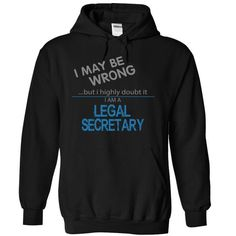 LEGAL SECRETARY mabe wrong T-Shirts, Hoodies, Sweatshirts, Tee Shirts (39.99$ ==> Shopping Now!)