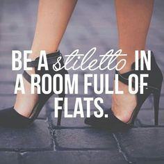 Stilettos​ in a room full of flats