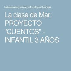 """La clase de Mar: PROYECTO """"CUENTOS"""" - INFANTIL 3 AÑOS"""
