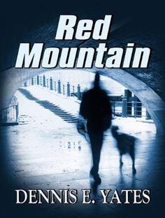 Red Mountain by Dennis Yates, http://www.amazon.com/gp/product/B006ACBA42/ref=cm_sw_r_pi_alp_qmJJpb0TK7M68