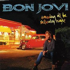 Bon Jovi - Someday I'll Be Saturday Night (Intl. Great Bands, Cool Bands, People With Bipolar Disorder, Never Say Goodbye, Cds For Sale, Tv Show Music, Rock Songs, Rock Music, Hey Man