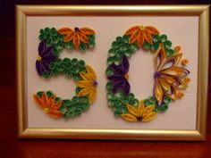 """Quilling """"50"""" by Lili"""