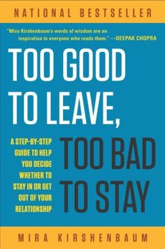 Too Good to Leave, Too Bad to Stay: A Step-by-Step Guide to Help You Decide Whether to Stay In or Get Out of Your Relationship by Mira Kirshenbaum, http://www.amazon.com/dp/B002JPGQ34/ref=cm_sw_r_pi_dp_aVJ5qb01GVT3C