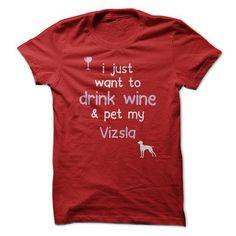 Drink Wine and Pet My Vizsla T Shirts, Hoodies. Get it here ==► https://www.sunfrog.com/Pets/Drink-Wine-amp-Pet-My-Vizsla-63375953-Guys.html?41382