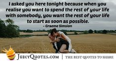"""Be My Wife Quote – (With Picture) """"I asked you here tonight because when you realise you want to spend the rest of your life with somebody, you want the rest of your life to start as soon as possible. Beautiful Bride Quotes, Engagement Speech, Daily Quotes, Best Quotes, Bridal Quotes, My Wife Quotes, Wife Pics, Wedding Hair Down, Perfection Quotes"""