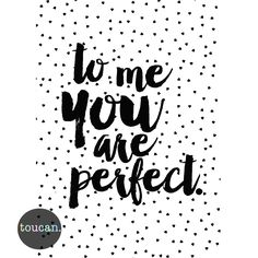 To Me You are Perfect Print-baby+child-crave Baby Prints, Fun Prints, Adairs Kids, Mirror Wall Art, You Are Perfect, Little Girl Rooms, The Help, Branding Design, Contemporary