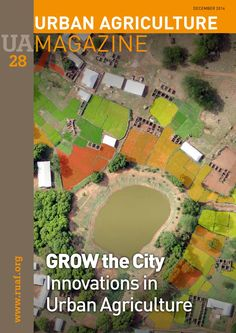 Urban Agriculture Magazine issue 28  This issue of the UA magazine highlights innovations in urban agriculture. It features articles on the GROW the City project that brought pioneers of urban agriculture and urban food strategies from all over the world to the Netherlands to share and discuss their practices, experiences and challenges. Moreover, we have articles ranging from social innovations in urban agriculture to technical innovations such as vertical farming and rooftop gardening.