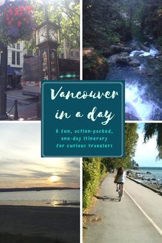 Vancouver in one day tour. The perfect itinerary for the adventurous and tireless traveler.