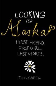 Looking for Alaska (by John Green)