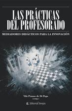LAS PRACTICAS DEL PROFESORADO Mediadores didacticos para la innovacion Autor: Vilma Pruzzo