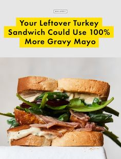 Your Leftover Turkey Sandwich Could Use 100% More Gravy Mayo | Bon Appetit