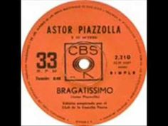 Astor Piazzolla - Bragatissimo