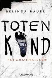 Buchvorstellung: Totenkind - Belinda Bauer http://www.mordsbuch.net/2016/08/23/buchvorstellung-totenkind-belinda-bauer/