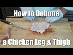 How to Debone a Chicken Leg and Thigh - YouTube
