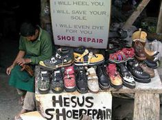 Funny Jesus Shoe Repair Sign - I will heel you, I will save your sole, I will even dye for you Funny Signs, Funny Memes, That's Hilarious, Videos Funny, Catholic Memes, Jesus Funny, How To Dye Shoes, Soli Deo Gloria, Shop Signs