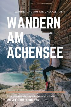 Hiking at Lake Achensee: the Dalfazalm- Hike above the beautiful Achensee in Tyrol. The beautiful hike starts from Maurach, past the impressive Dalfaz waterfall to the Dalfazalm. # hiking Hiking at Lake Achensee: the Dalfazalm Abenteuerzeilen Backpacking Europe, Camping And Hiking, Camping With Kids, Hiking Gear, Europe Destinations, Bora Bora, Belfast, Belize, Bangkok