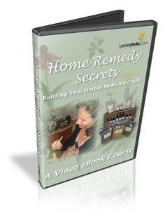 Home Remedy Secrets: Building Your Herbal Medicine Chest.  This free  herbal medicine ecourse takes you through 9 lessons on creating your own herbal remedies.