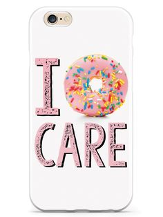I Donut Care Case for iPhone 6