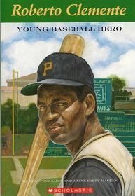 Roberto Clemente: Young Baseball Hero