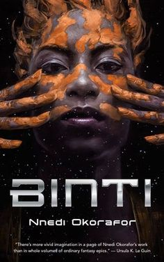 Nnedi Okorafor's science fiction novella Binti is a suspenseful and exhilarating read that plunges you headlong into a future world where space ships are living creatures, and humanity is just one . New Books, Good Books, Books To Read, Books 2016, Fantasy Series, Fantasy Books, Fantasy Book Covers, Medan, Aliens