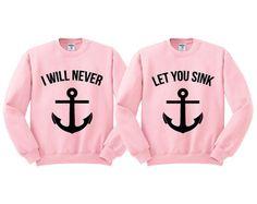 Pink Crewneck I Will Never Let You Sink Best Friends Sweatshirt Sweater Jumper Pullover