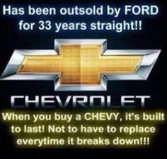 That's right! Like my Chevy!!! You rock, Chevys!